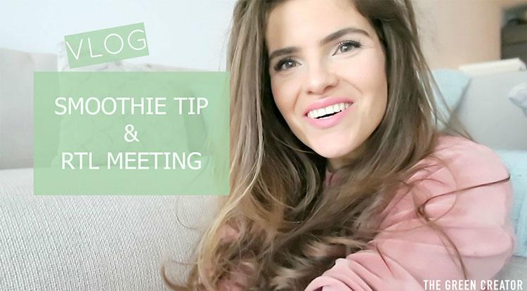 VLOG | SMOOTHIE TIP & RTL MEETING