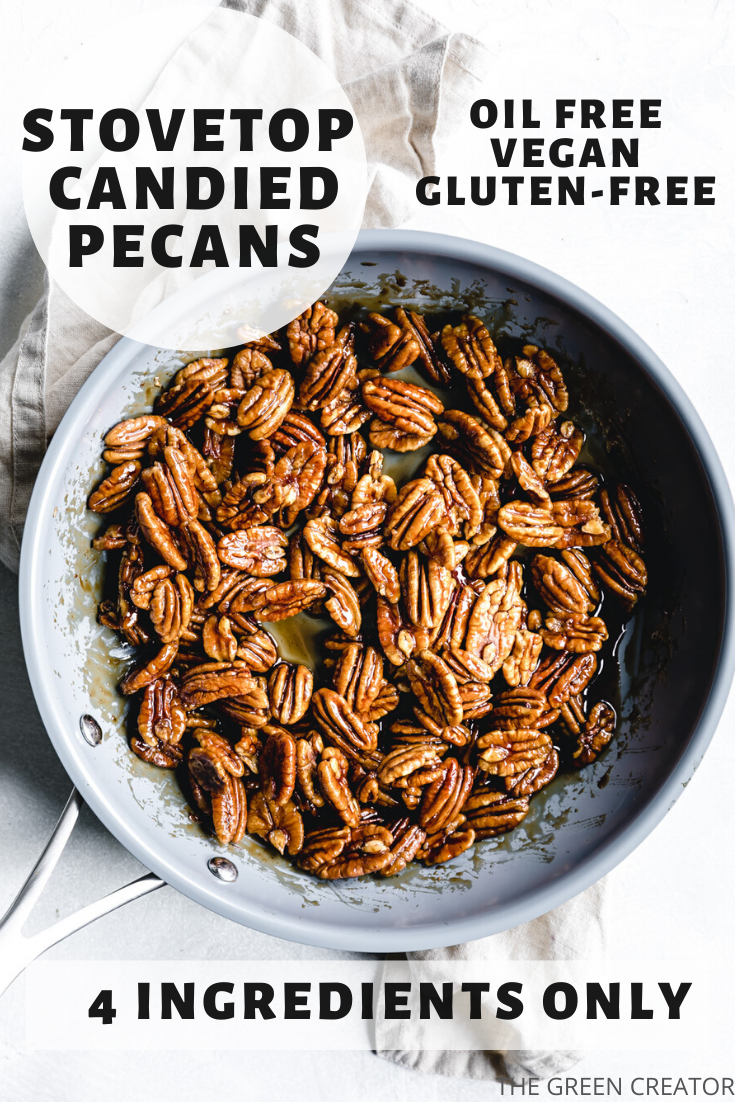 You only need 4 ingredients and 10 minutes to make the best ever Stovetop Candied Pecans! Naturally vegan, oil-free, and refined sugar-free. #candiedpecans #pecans #oilfree #vegan #stovetop | thegreencreator.com